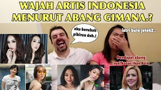 REAKSI ABANG BULE MELIHAT WAJAH ARTIS INDONESIA & PENDAPAT DIA SOAL KASUS IKAN ASIN