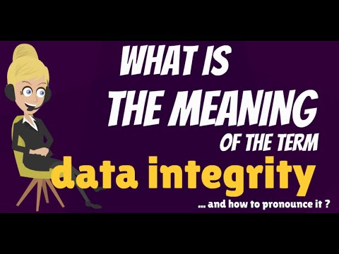 What is DATA INTEGRITY? What does DATA INTEGRITY mean? DATA INTEGRITY meaning & explanation