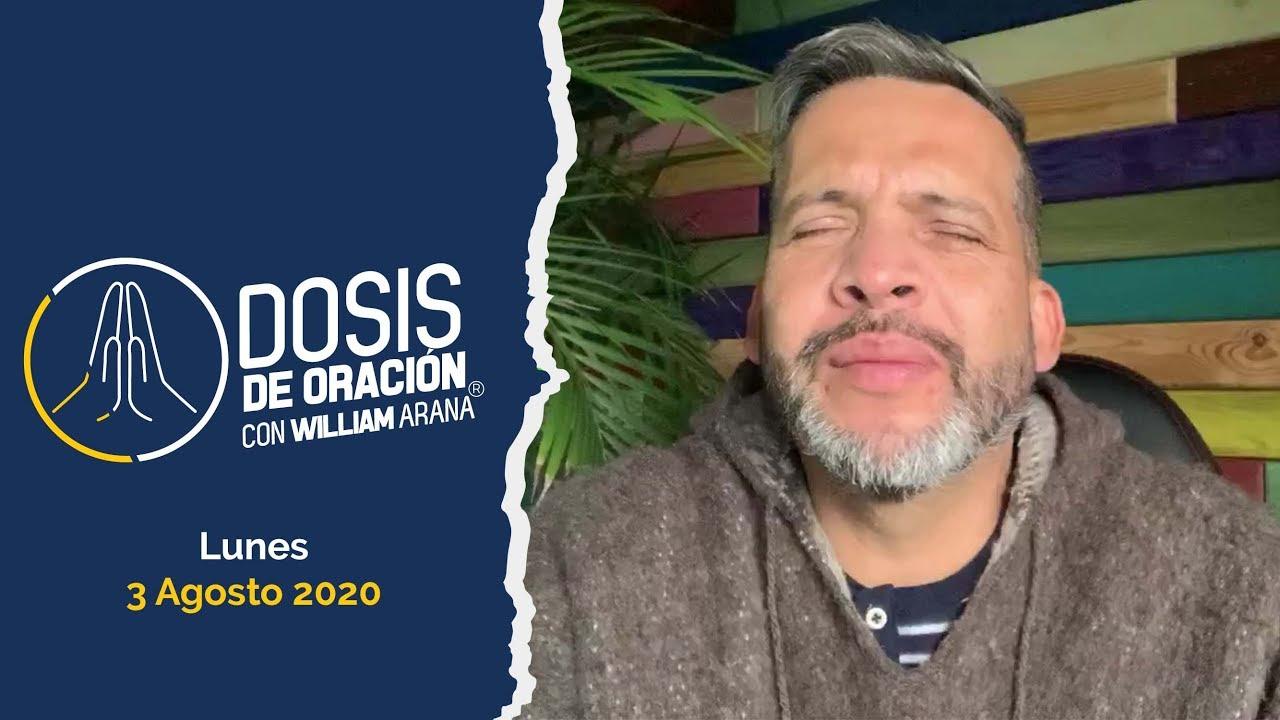 """Dosis de oración con William Arana """"La Voz de las Dosis Diaria"""" / 3 Agosto"""