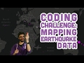 Coding Challenge #57: Mapping Earthquake