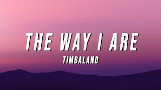timbaland - the way i are (tiktok remix) [lyrics]