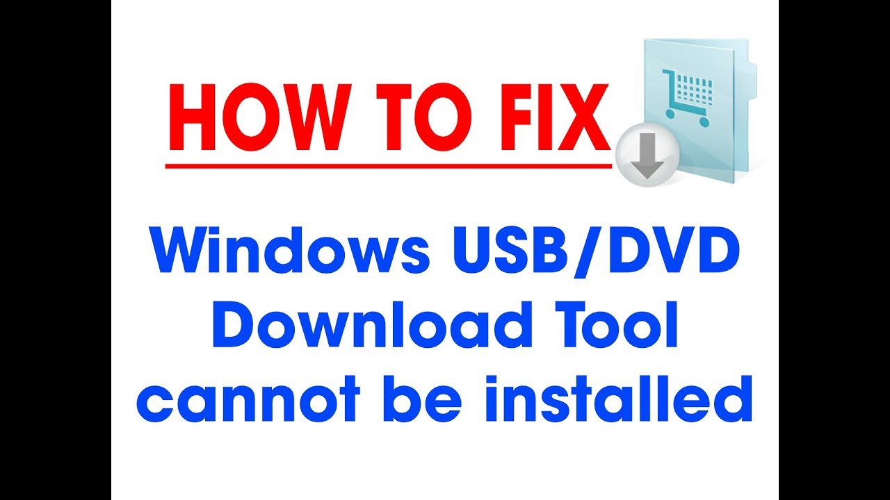 cannot install windows 7 usb dvd download tool