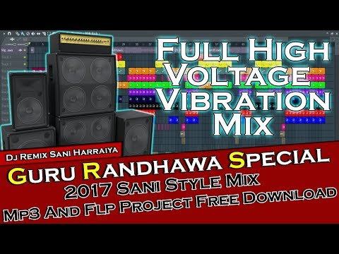 😍Guru Randhawa Special 2😍 ◆Sani Style Mix◆ ◆Mp3 And Flp Project Free Download◆ ◆Full High Voltage◆