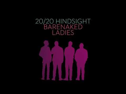 BARENAKED LADIES - 20/20 HINDSIGHT (AUDIO)