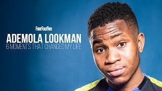 Ademola Lookman | 6 moments that changed my life