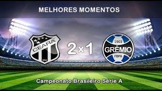 Ceará 2 x 1 Grêmio | Melhores Momentos HD | 19/05/2019 | Completo