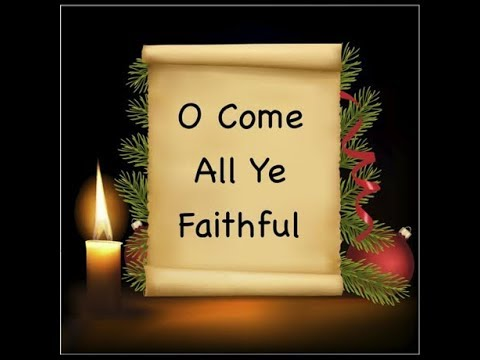 The Greatest Christmas song. O Come All Ye Faithful