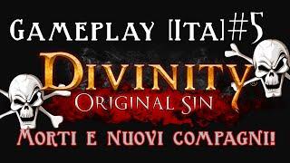 Divinity Original Sin - Gameplay [ITA] - Morti e Nuovi Compagni!