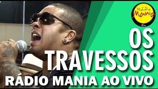 🔴 Radio Mania - Os Travessos - Adivinha / Tô Te Filmando