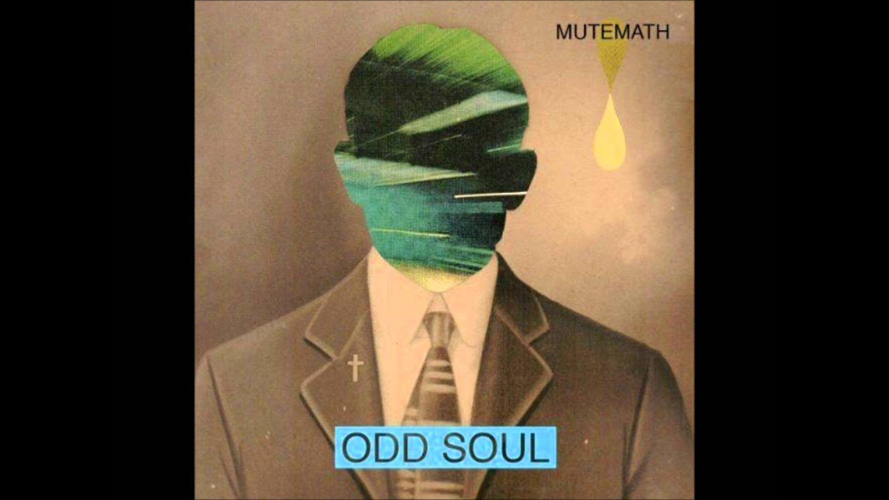 Mutemath odd soul lyrics