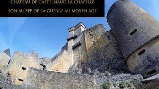 Château de Castelnaud la chapelle et son musée de la guerre au Moyen-Age