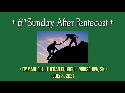 2021-07-04 6th Sunday after Pentecost