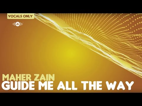 Maher Zain - Guide Me All The Way | Vocals Only (No Music)