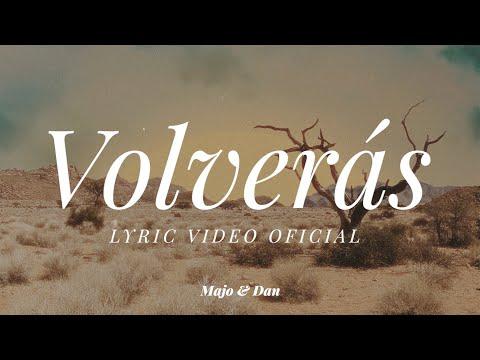 Majo y Dan - Volverás (Lyric Video)