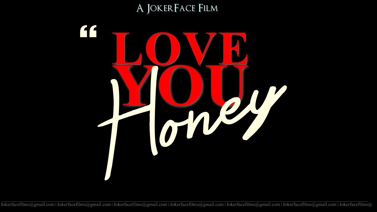 love you honey 24 hour film projectcat 2014 suspensethriller short film jokerface films