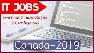 🇨🇦 IT Jobs in Canada - 2019 | Scope, In-demand Technologies & Certifications