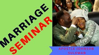 MARRIAGE SEMINAR with Apostle Johnson Suleman