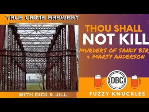 Thou Shalt Not Kill: The Murders of Sandy Bird & Marty Anderson