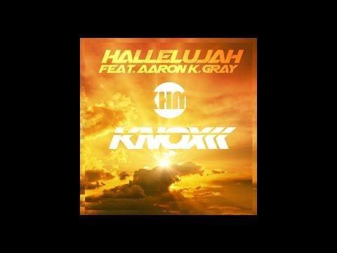 Knox & Aaron K. Gray - Hallelujah (Original Mix)