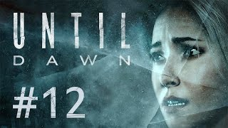 Until Dawn #12 - AAAAAH!! Die Hand!!!