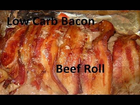 Atkins Diet Recipes Low Carb Bacon Beef Rolls If Youtube