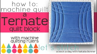 How to: Machine Quilt a Ternate Quilt Block-With Natalia Bonner-Let's Stitch a Block a Day- Day 108