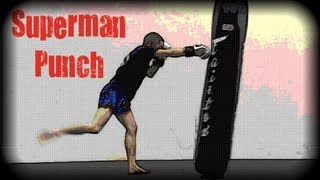 Repeat youtube video Muay Thai - How to Throw a Superman Punch