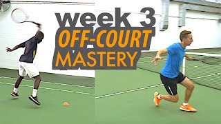 Transform your Tennis Game in 30 Days - Week 3: MASTER the Off-Court