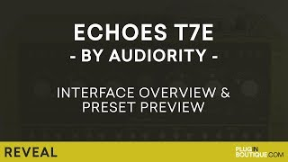 Audiority Echoes T7E | Analog Modelled Vintage Tube Echo Plugin