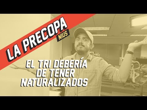 Naturalizados en la Selección Mexicana | La Precopa Nius Ep. 8