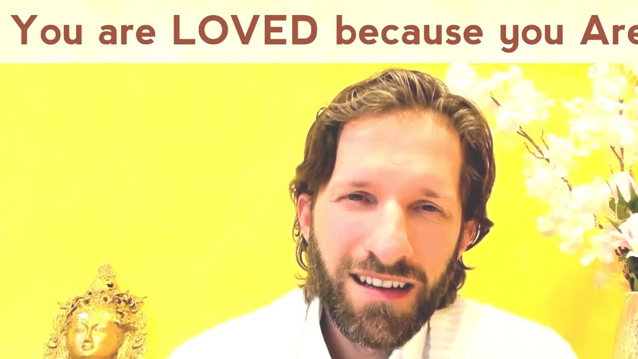 You are LOVED because you Are, because you Exist (Path of Love)