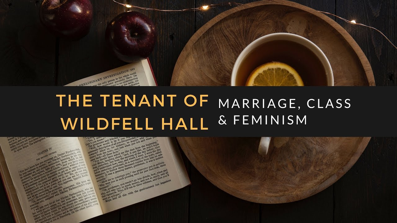 Marriage Class And Feminism In The Tenant Of Wildfell Hall By Anne Bronte