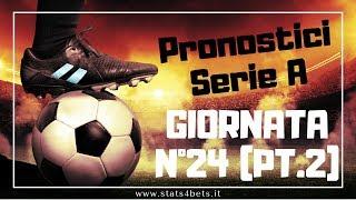 PRONOSTICI 24° GIORNATA SERIE A pt. 2: TUTTI I MATCH DI DOMENICA | Stats4Bets