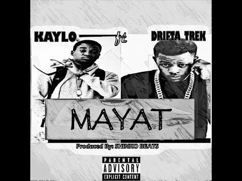 Kaylo ft Drifta Trek - Mayat (Lyrics Video)