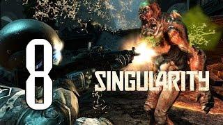 """Singularity - Прохождение - 8 часть - """"Не вздумай сделать хоть маленький шум или умрешь!"""""""