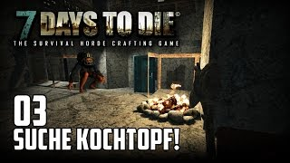 7 Days to Die [03] [Suche nach dem Kochtopf] [Double Team] [Let's Play Gameplay Deutsch German HD] thumbnail