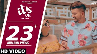 Its Ok Chal Koi Na (Full Song) Pavii Ghuman | New Punjabi Sad Song 2019 | White Hill Music