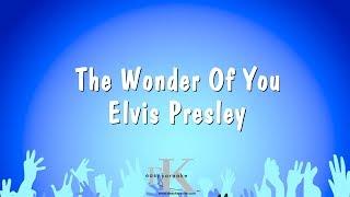 The Wonder Of You - Elvis Presley (Karaoke Version)
