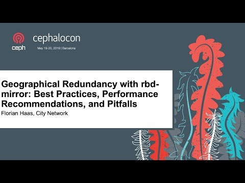 Geographical Redundancy with rbd-mirror: Best    - Florian