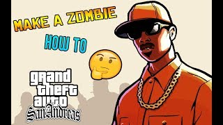 ||How to make a zombie in GTA San Andreas||