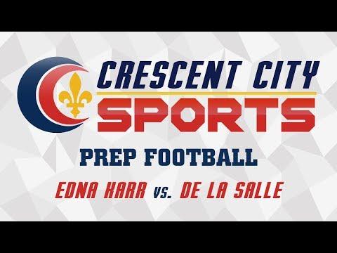 Crescent City Sports Prep Football - Edna Karr vs. De La Salle