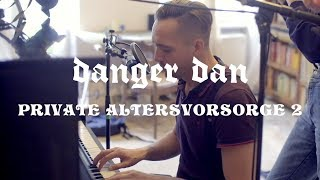 Danger Dan - Private Altersvorsorge 2 (Piano Version)