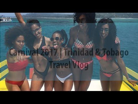 Carnival 2017 | Trinidad & Tobago Travel Vlog