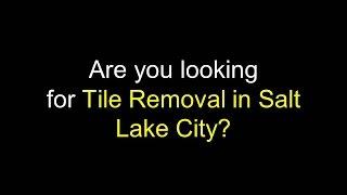 Tile Removal Salt Lake City Utah