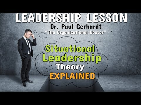 Situational Leadership Theory Explained | Dr. Paul Gerhardt