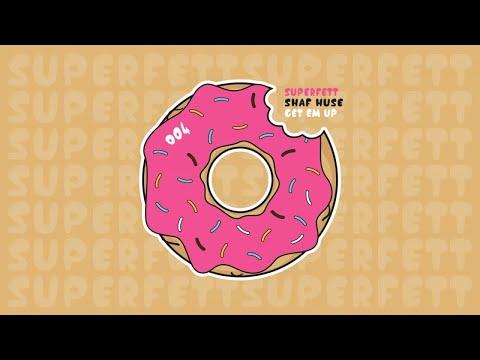 SF004: Shaf Huse - Get Em Up