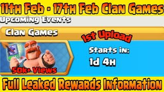 UPCOMING 11th FEB to 17th FEB CLAN GAMES FULL INFORMATION REWARDS LEAKS || CLASH OF CLAN 2019