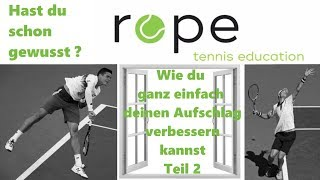 Tennis Tipps - Wie du ganz einfach deinen Aufschlag verbessern kannst Teil 2