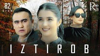 Iztirob (o'zbek serial) | Изтироб (узбек сериал) 82-qism