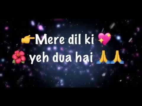 Sad Love Song Mere Dil Ki Ye Dua Hai Beautiful  Whatsapp Status Video